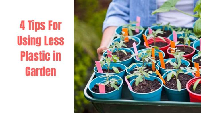 tips for less plastic using in garden, plastic pollution