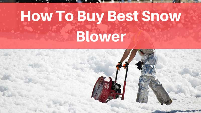 how to buy best snow blower